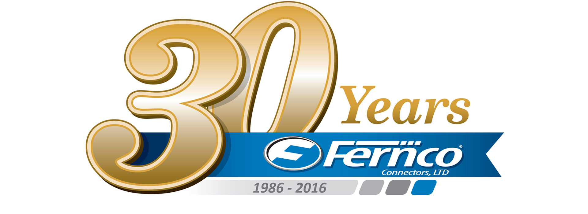 Fernco Connectors, LTD - 30 Year Anniversary - 1986-2016